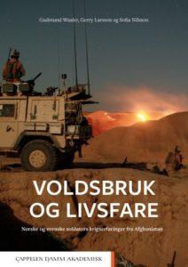 Gudmund Waaler , Gerry Larsson og Sofia Nilsson: Voldsbruk og livsfare Norske og svenske soldaters krigserfaringer fra Afghanistan, forside.