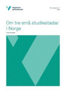 Bjelle: om tre små studiestadar i Norge